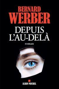 """""""Depuis l'au-delà"""", Bernard Werber"""